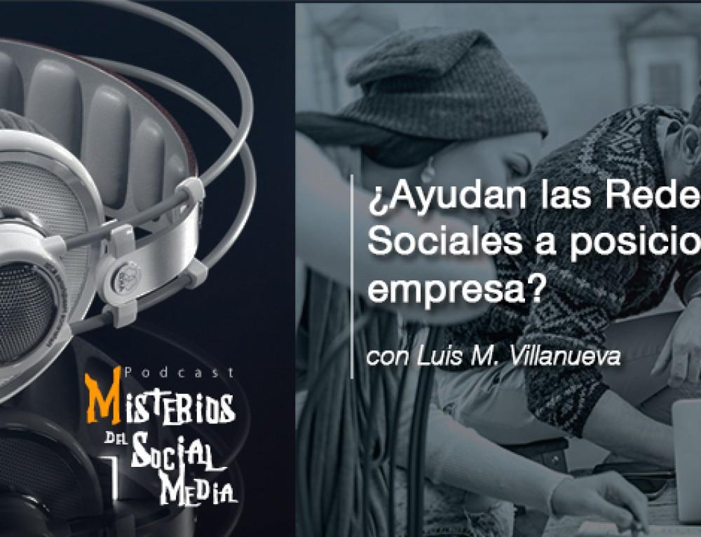 ¿Ayudan las Redes Sociales a posicionar tu empresa? con Luis M. Villanueva