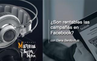 ¿Son-rentables-las-campañas-en-Facebook--con-Elena-Benito-Ruiz-Misterios-del-Social-Media-Podcast-02