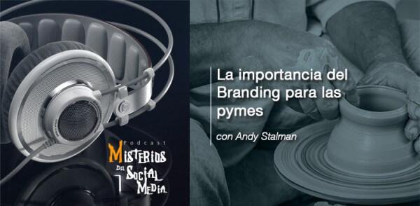 La-importancia-del-Branding-para-las-pymes-con-Andy-Stalman-Misterios-del-Social-Media-Podcast-03