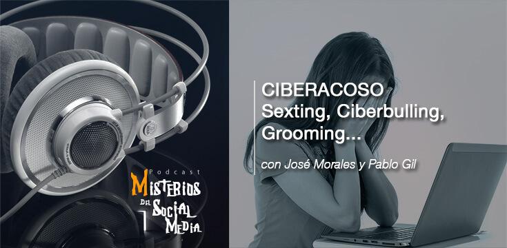 Ciberacoso-Sexting,-Ciberbulling,-Grooming-con-Pablo-Gil-y-Jose-Morales-Misterios-del-Social-Media-Podcast-03b