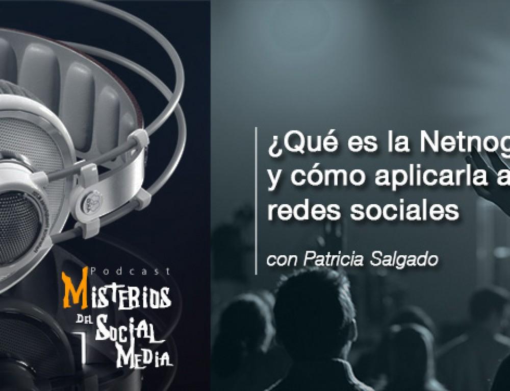 ¿Qué es la Netnografía? y cómo aplicarla a las redes sociales con Patricia Salgado