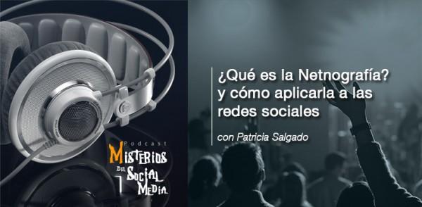 ¿Que-es-la-Netnografia--y-como-aplicarla-a-las-redes-sociales-con-Patricia-Salgado-Misterios-del-Social-Media-Podcast-03
