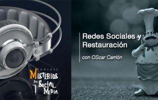 Redes-Sociales-y-Restauración-con-Oscar-Carrion-Misterios-del-Social-Media-Podcast-03