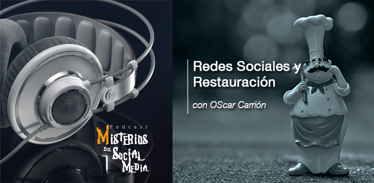 Redes-Sociales-y-Restauración-con-Oscar-Carrion-Misterios-del-Social-Media-Podcast-03