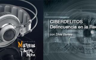 Ciberdelitos-con-Silvia-Barrera-Misterios-del-Social-Media-Podcast-04