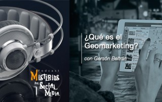 ¿Que-es-el-Geomarketing--con-Gerson-Beltran-Misterios-del-Social-Media-Podcast-03