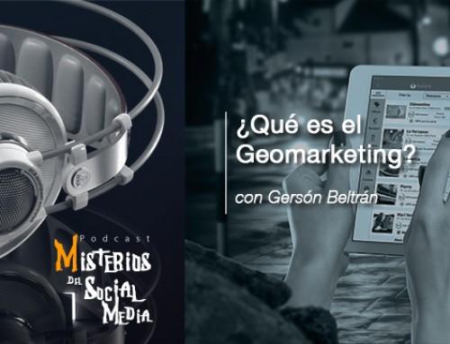 ¿Qué es el Geomarketing? con Gersón Beltrán